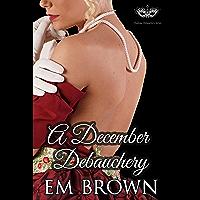 A December Debauchery: Regency Holiday Romance (Chateau Debauchery) (English Edition)