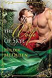 The Wolf of Skye, Holiday Highlander Romance: Moriag (Moriag Series Book 5)