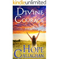 Divine Courage: A Divine Cozy Mystery (Divine Christian Cozy Mysteries Series Book 6)
