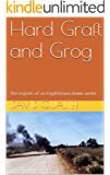 Hard Graft and Grog: The exploits of an Englishman down under