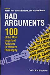 Bad Arguments: 100 of the Most Important Fallacies in Western Philosophy Paperback