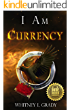 I Am Currency