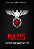 Nazis: Monsters of Manipulation