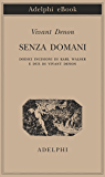 Senza domani (Piccola biblioteca Adelphi) (Italian Edition)