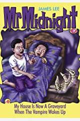 Mr Midnight #39: My House Is Now A Graveyard; When The Vampire Wakes Up Kindle Edition