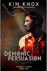 Demonic Persuasion (Demonic Liaisons Book 2) Kindle Edition