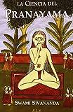 Ciencia de pranayama, la (Swami Sivananda (ela))