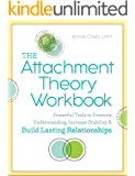 The Attachment Theory Workbook: Powerful Tools to Promote Understanding, Increase Stability, and Build Lasting…
