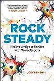 Rock Steady: Healing Vertigo or Tinnitus with Neuroplasticity (English Edition)