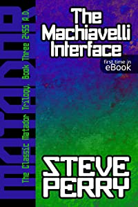 The Machiavelli Interface (The Matadors Book 3)