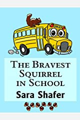 The Bravest Squirrel in School Kindle Edition