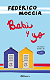 Babi y yo (Volumen independiente) (Spanish Edition)