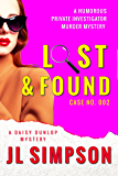 Lost & Found: A humorous private investigator murder mystery (A Daisy Dunlop Mystery Book 2)