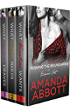 Pushing the Boundaries Boxed Set: What Caroline Wants, What Piper Needs, What Emma Craves: Books 1-3
