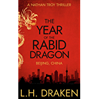 The Year of the Rabid Dragon: A Beijing, China Thriller (A Nathan Troy Mystery Book 1)