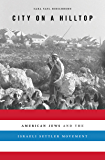 City on a Hilltop: American Jews and the Israeli Settler Movement