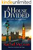 A House Divided: A tense and timely political thriller (The Division Bell Book 1)