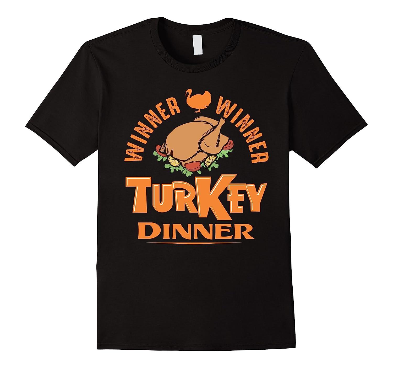 Funny Thanksgiving Day Shirt Winner Winner Turkey Dinner-T-Shirt