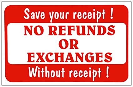 amazon com store signs no refunds or exchanges without receipt