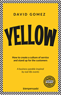Yellow: How to create a culture of service and stand up for the customers