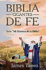 Biblia Gigantes De Fe: Guias de estudio biblico (Mi Historia de la Biblia nº 1) (Spanish Edition) Kindle Edition