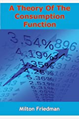 A Theory Of The Consumption Function Kindle Edition