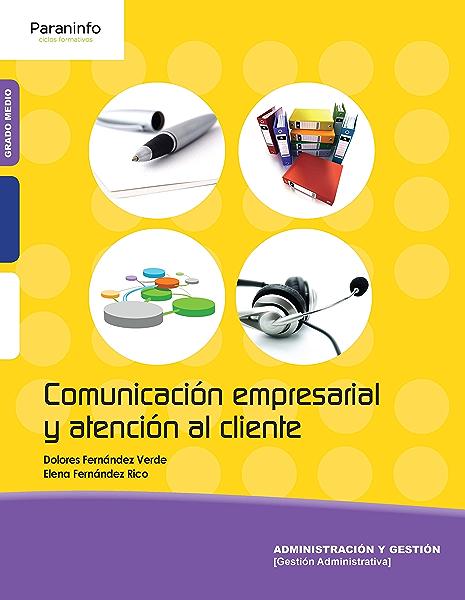 Comunicación empresarial y atención al cliente eBook: Fernández ...