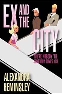 Ex and the City: Youre Nobody Til Somebody Dumps You