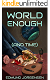 World Enough (And Time)