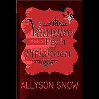 Vampire, Pech und P(f) annen: (Verflixt und zugebissen 1)