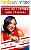 Living On Purpose With A Purpose