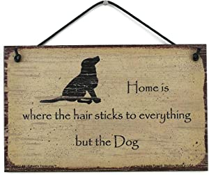 Egbert's Treasures 5x8 Vintage Style Pet Sign (with Dog Silhouette) Saying, Home is Where The Hair Sticks to Everything but The Dog. Decorative Fun Universal Household Signs for Your Home