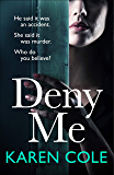 Deny Me: A gripping psychological thriller with a killer twist from the bestselling author of Deliver Me