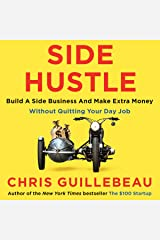 Side Hustle: Build a side business and make extra money - without quitting your day job Audible Audiobook