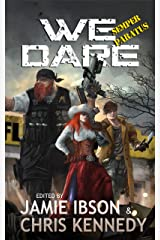 We Dare: Semper Paratus: An Anthology of the Apocalypse Kindle Edition