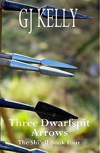 Three Dwarfspit Arrows: Book Four (The Shi'ell 4)