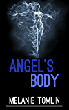 Angel's Body (Angel Series Book 4)