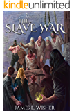 The Slave War: The Dragonspire Chronicles Book 4