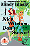Nice Witches Don't Swear: Magic and Mayhem Universe (Washington Witches (Magical Washington))