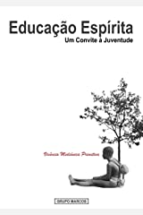 Vivência Mediúnica Primitiva (Educação Espírita: um Convite à Juventude Livro 1) eBook Kindle