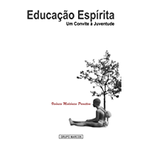 Vivência Mediúnica Primitiva (Educação Espírita: um Convite à Juventude Livro 1)