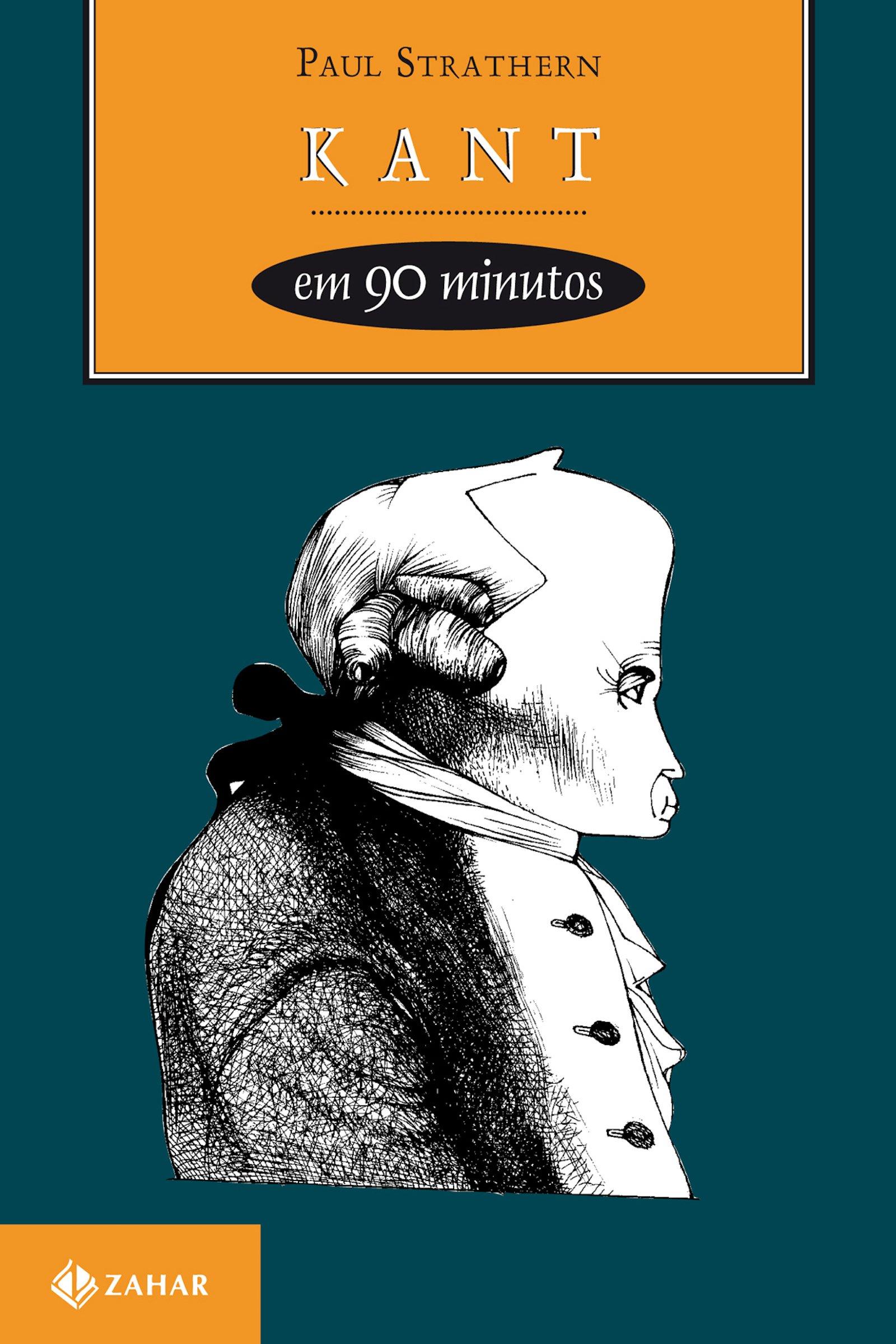Kant em 90 Minutos - Coleção Filósofos em 90 Minutos
