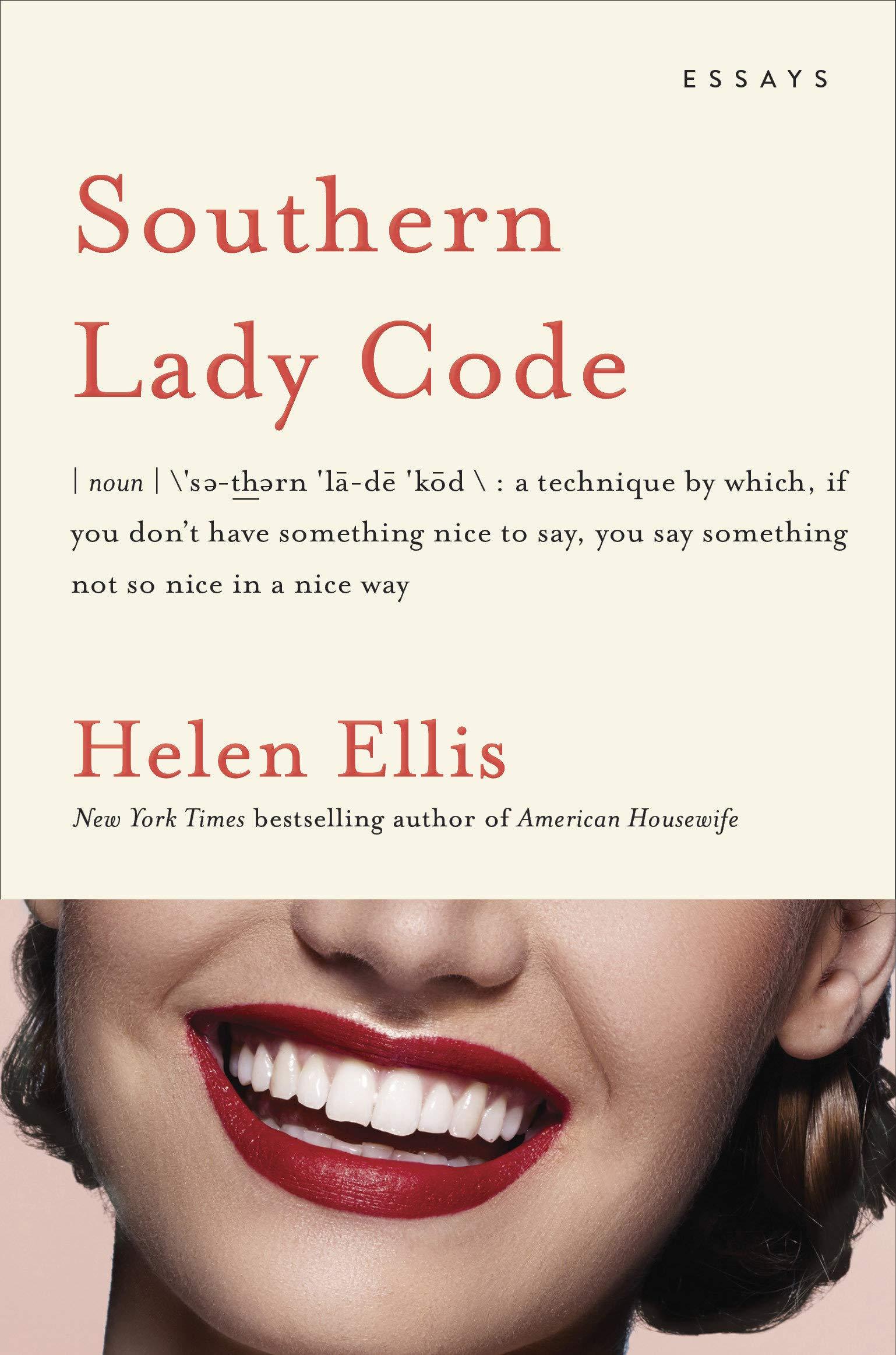Southern Lady Code: Essays: Helen Ellis: 9780385543897