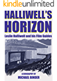 Halliwell's Horizon: Leslie Halliwell and his Film Guides