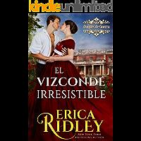 El Vizconde Irresistible: un cuento histórico y romántico de la regencia en Inglaterra (Los Duques De Guerra nº 1)