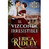 El Vizconde Irresistible: un cuento histórico y romántico de la regencia en Inglaterra (Los Duques De Guerra nº 1) (Spanish E