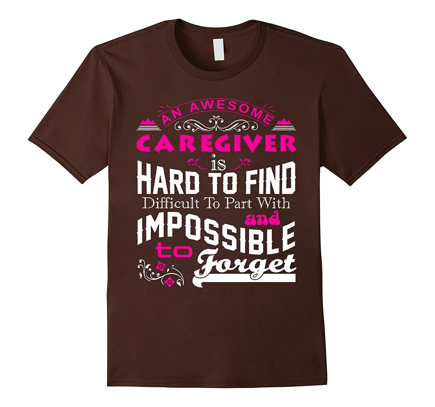 An awesome Caregiver t shirt-CL