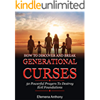 HOW TO DISCOVER AND BREAK GENERATIONAL CURSES: 50 Powerful Prayers To Destroy Evil Foundations book cover