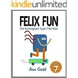Felix Fun: The Enneagram Type 7 for Kids (The Enneagram for Kids)