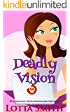 Deadly Vision (PI Assistant Extraordinaire Mystery: a cozy mystery on Kindle Unlimited Book 3)